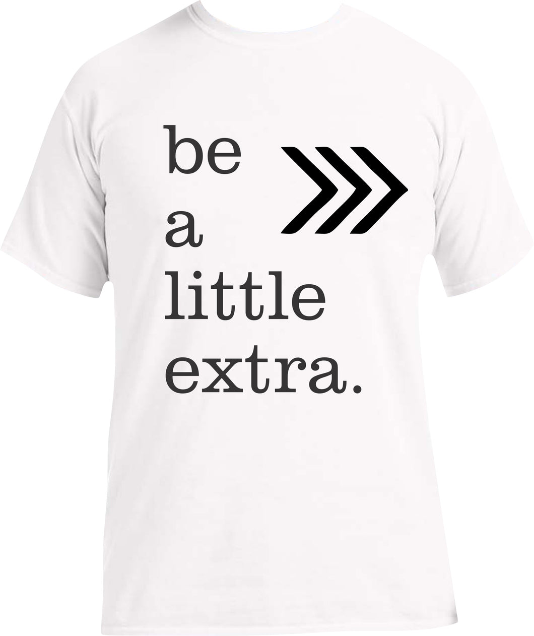 Tee: Be a Little Extra & Support Down Syndrome