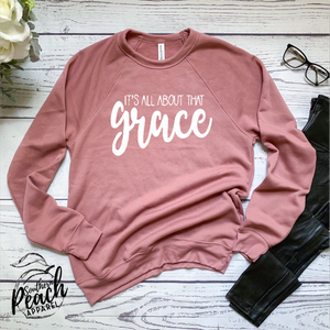All About That Grace Sweatshirt