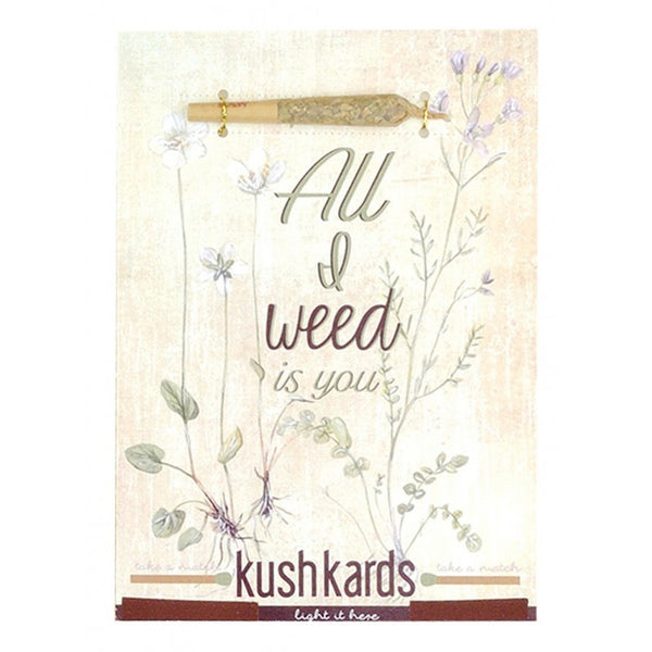 KushKards - All I Weed Is You Pre-Roll Card - Default Title - 0