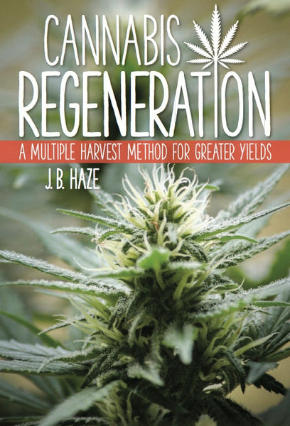 CannMart - Cannabis Regeneration: A Multiple Harvest Method for Greater Yields - Default Title - 0