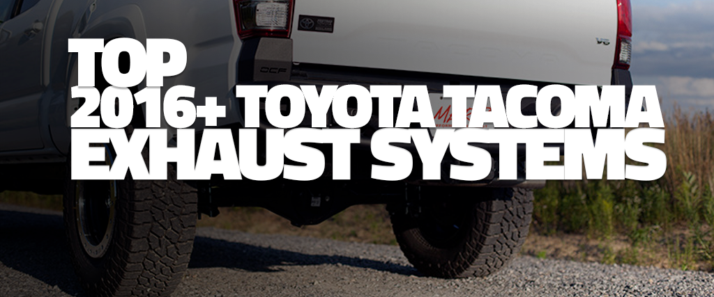 The Best 2016-2020 Toyota Tacoma Exhaust