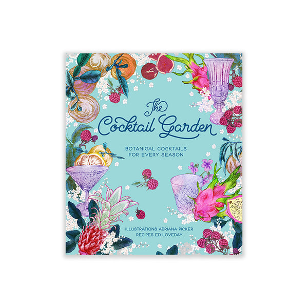 Adriana Picker - The Cocktail Garden Book