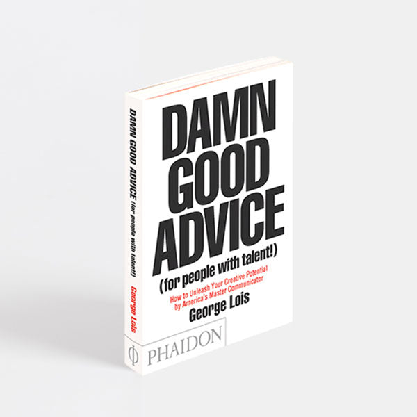 George Lois - Damn Good Advice