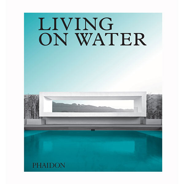 Phaidon Press - Living On Water