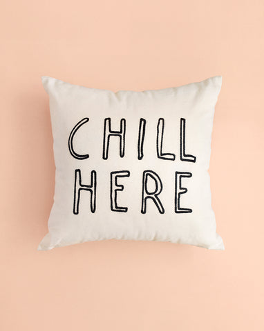 EMBROIDERED CUSHION COVER - CHILL HERE