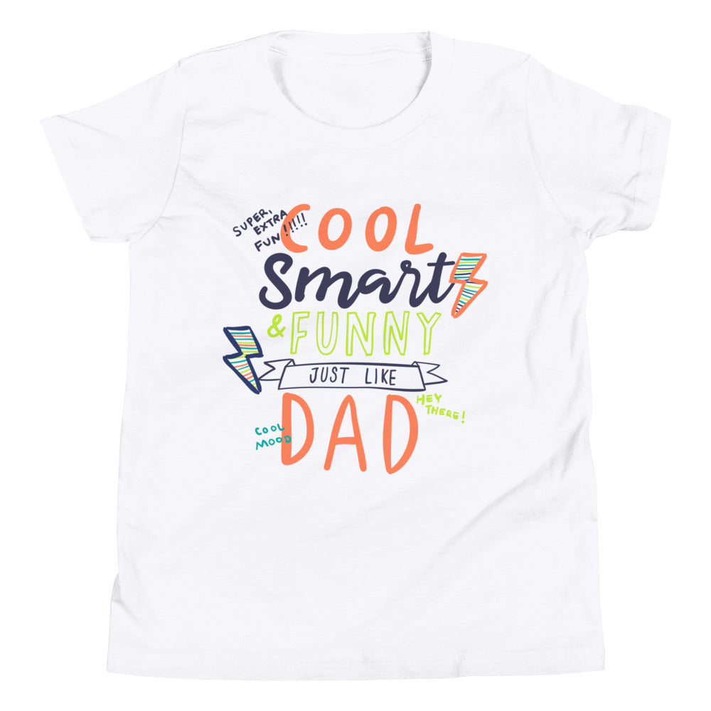 Cool, Smart, and Funny Like My Dad Kid's T Shirt
