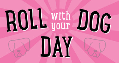 Roll-with-your-Dog Day
