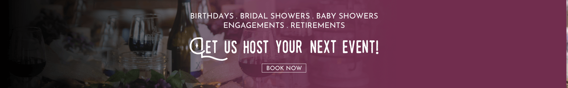 Let Us Host Your Next Event - Book Now!