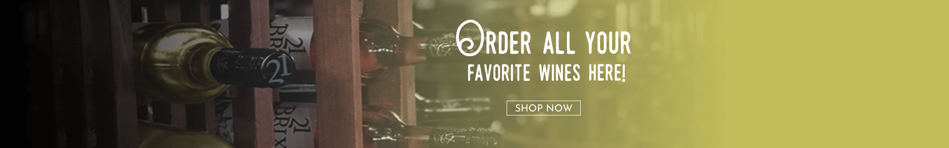 Order All Your Favorite Wines Here - Shop Now!