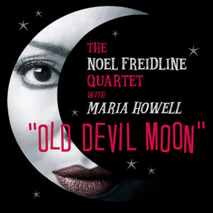The Noel Freidline Quartet with Maria Howell