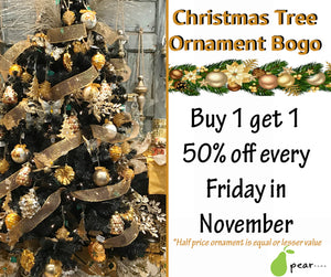 Christmas Tree Ornament Bogo 50% off every Friday in November