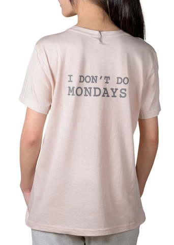 I Don't do Mondays... Boyfriend T-shirt