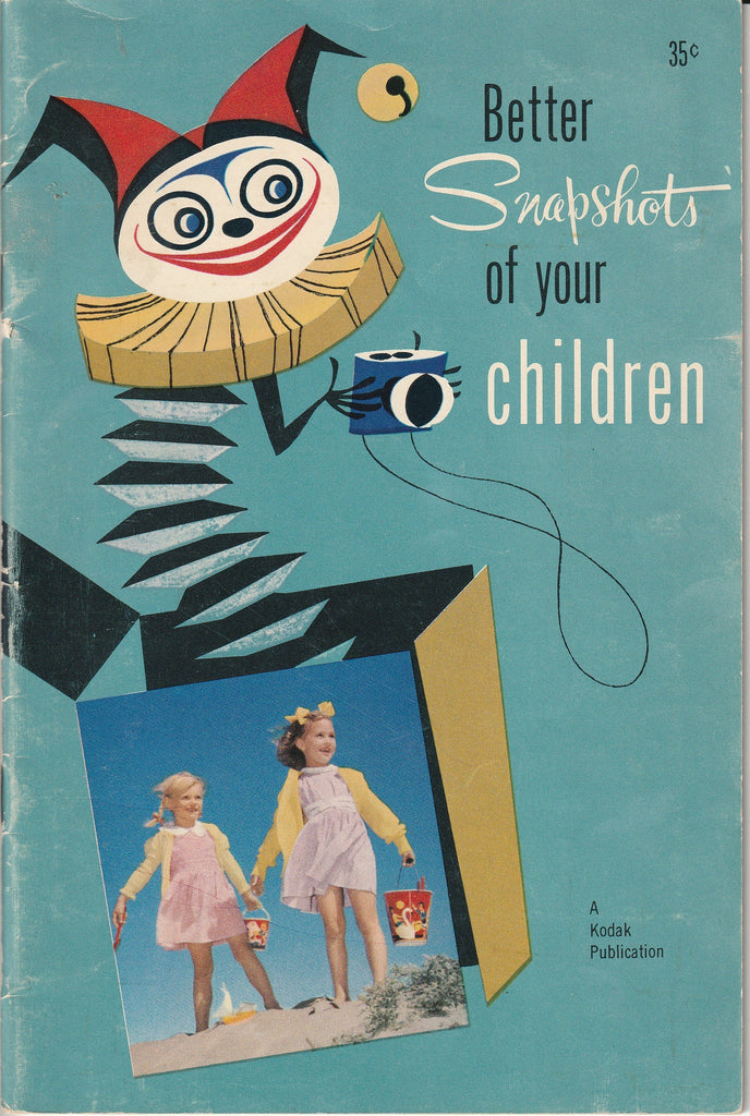 Better Snapshots of Your Children - A Kodak Publication - Booklet, c. 1955