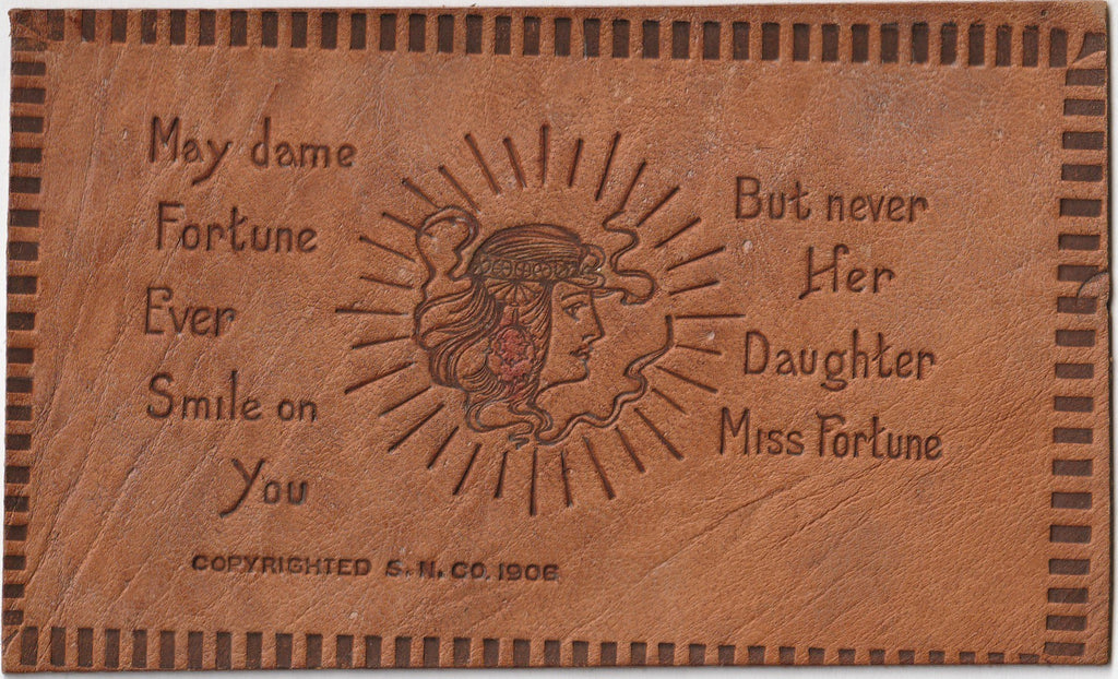 Dame Fortune But Never Miss Fortune - S. N. Co. - Leather Postcard, c. 1906