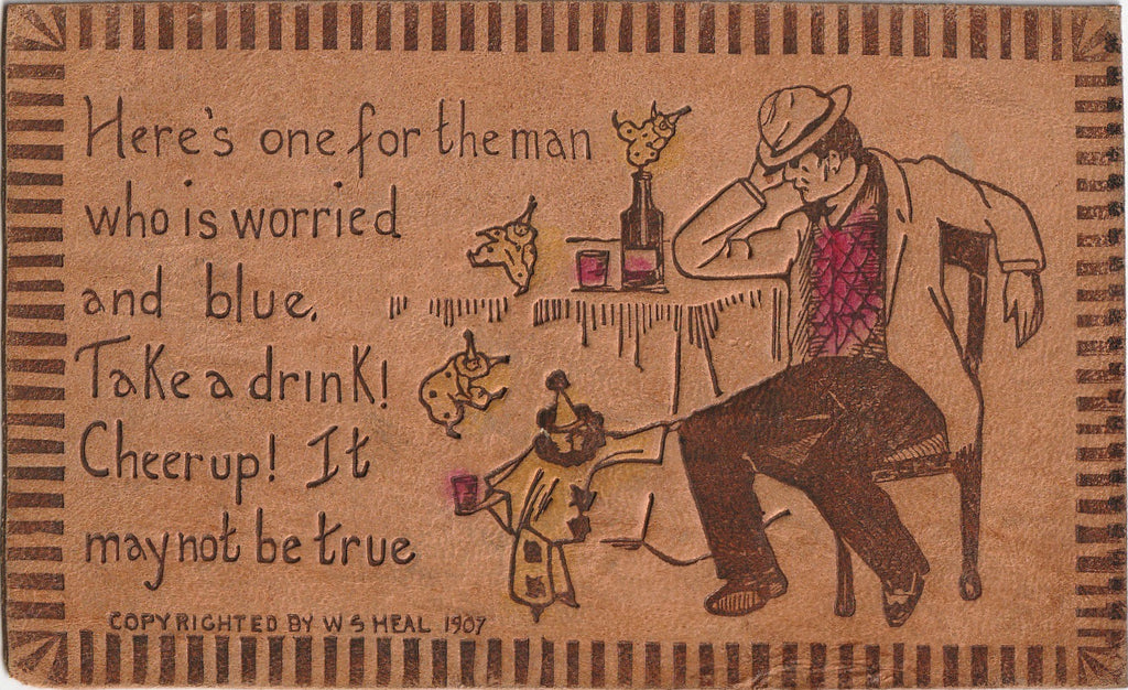 For The Man Who Is Worried and Blue - Leather Postcard, c. 1907