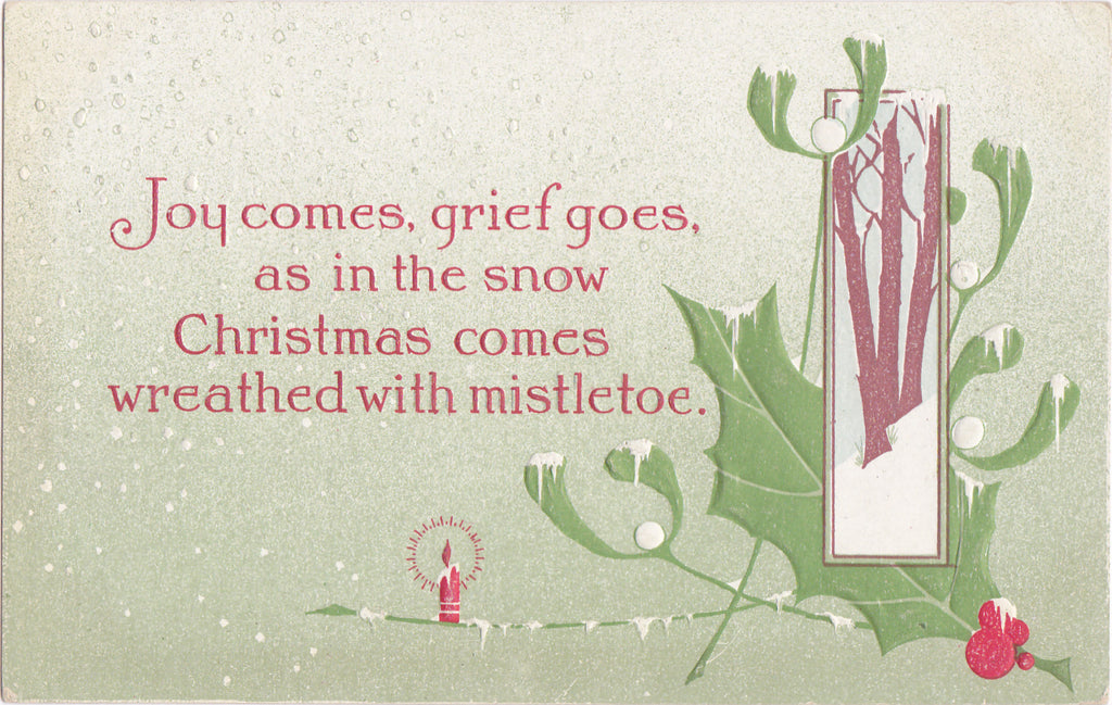 Joy Comes, Grief Goes- 1910s Antique Postcard- Edwardian Christmas- Mistletoe in Snow- Used