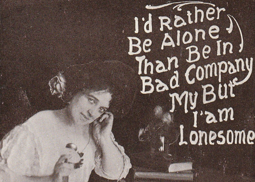 I'd Rather Be Alone Than Be in Bad Company Antique Postcard Close Up 2