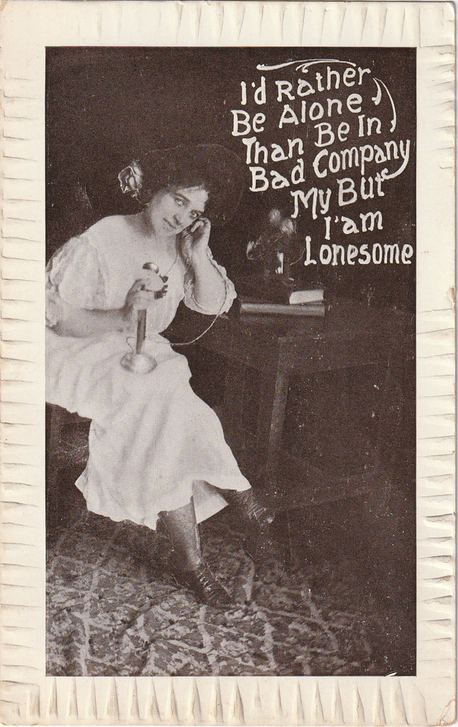 I'd Rather Be Alone Than Be in Bad Company Antique Postcard