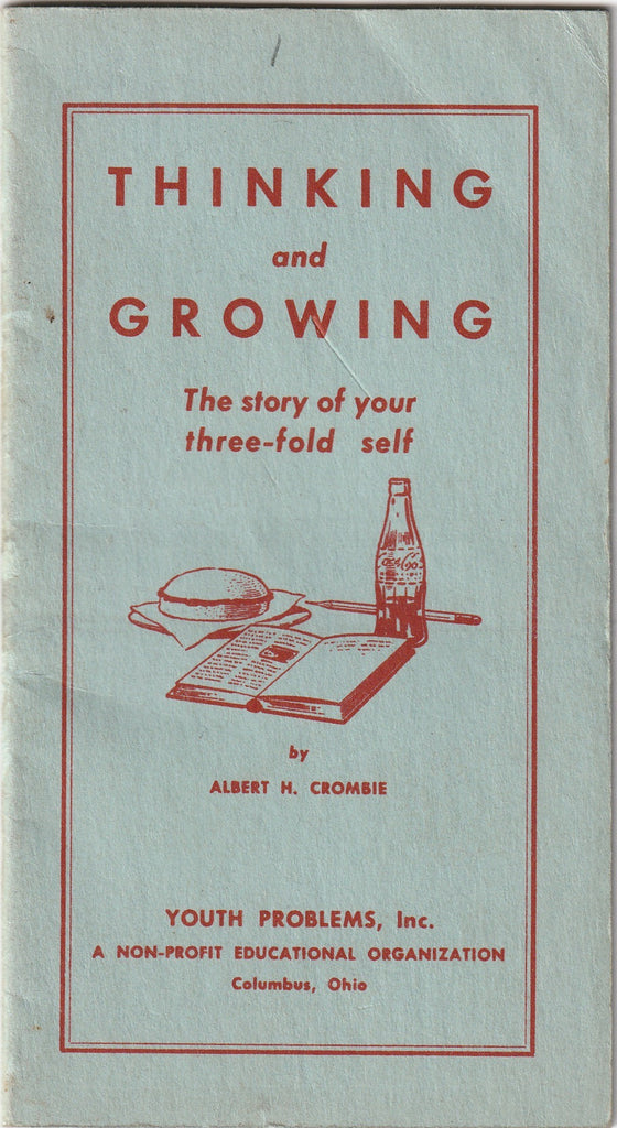 Thinking and Growing - The Story of Your Three-Fold Self - Albert H. Crombie - Booklet, c. 1949