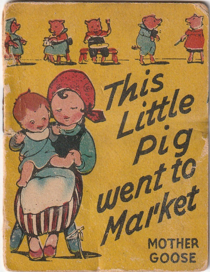 This Little Pig Went To Market - Mother Goose - Booklet, c. 1920s