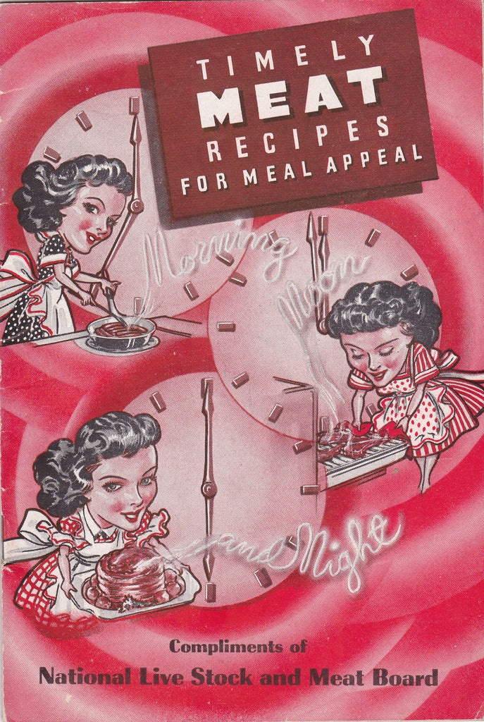 Timely Meat Recipes for Meal Appeal- 1940s Vintage Booklet- Cookbook- Mrs Homemaker- National Live Stock Meat Board