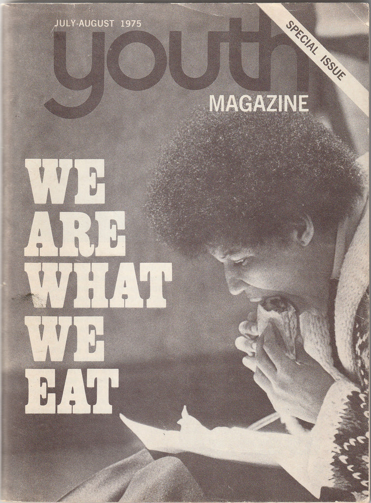 We Are What We Eat - Youth Magazine - July, 1975