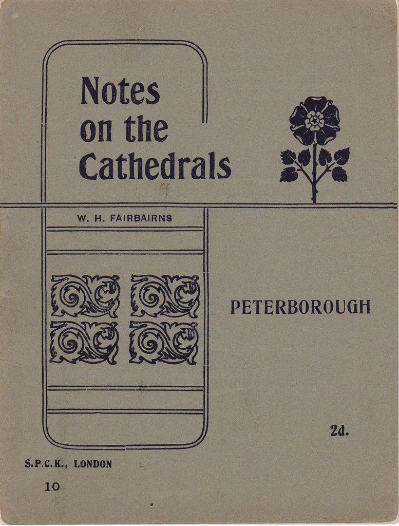 Notes on the Cathedrals- 1910s Antique Booklet- Peterborough Cathedral- Cambridgeshire, England- Edwardian- W H Fairbanks- Paper Ephemera