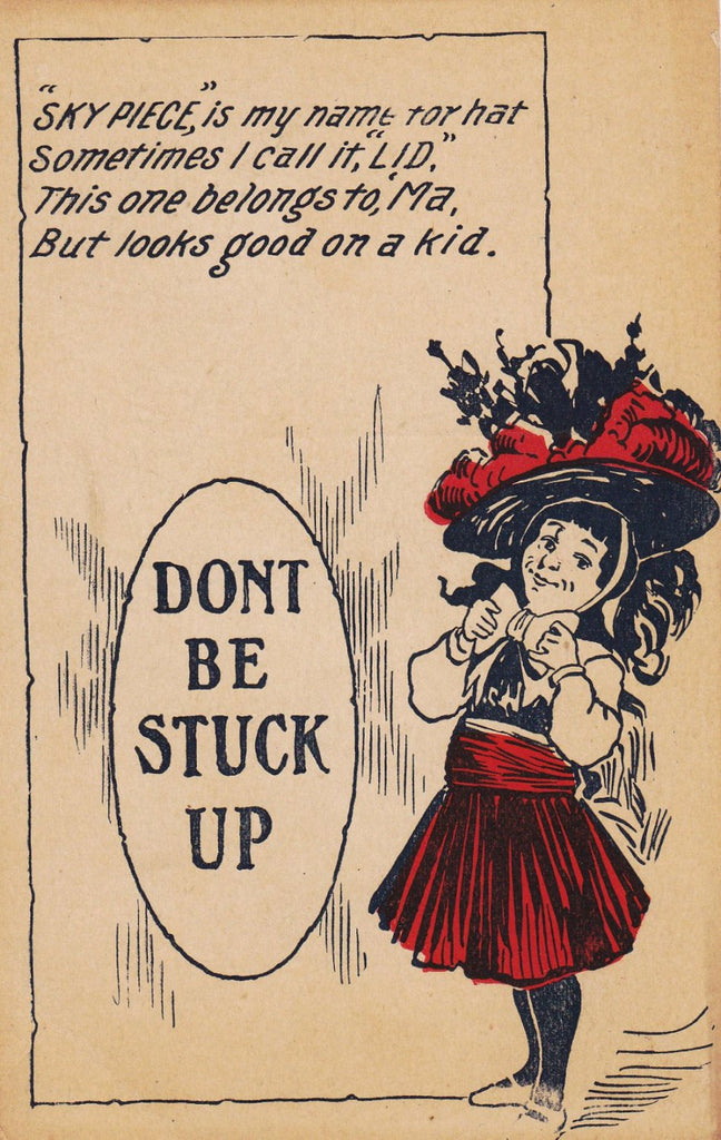 Don't Be Stuck Up- 1900s Antique Postcard- Edwardian Humor- Art Comic- Sky Piece- Merry Widow Hat- Fashion Joke- Unused