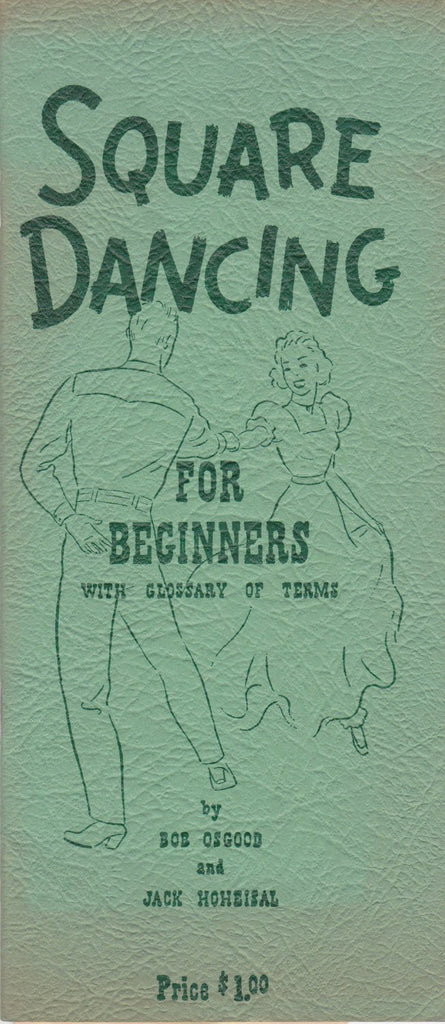 Square Dancing For Beginners- 1950s Vintage Booklet- Glossary of Terms- Bob Osgood- Jack Hoheisal- Sets in Order- Paper Ephemera