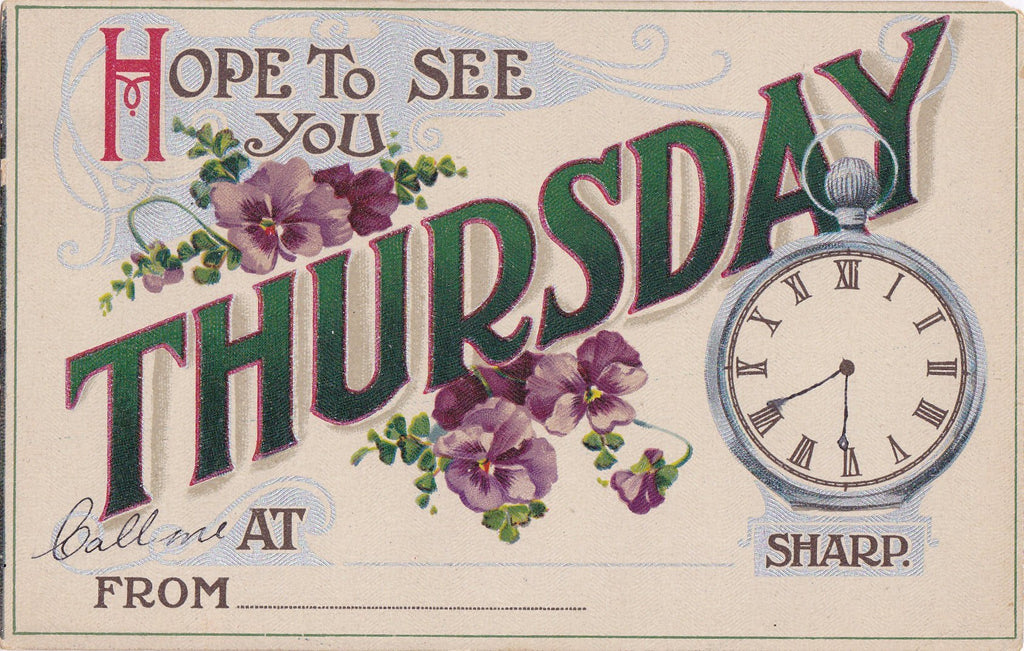 Hope To See You Thursday- 1910s Antique Postcard- Day of the Week- Calendar Greeting- Pocket Watch- Appointment Card- B. B. London- Used