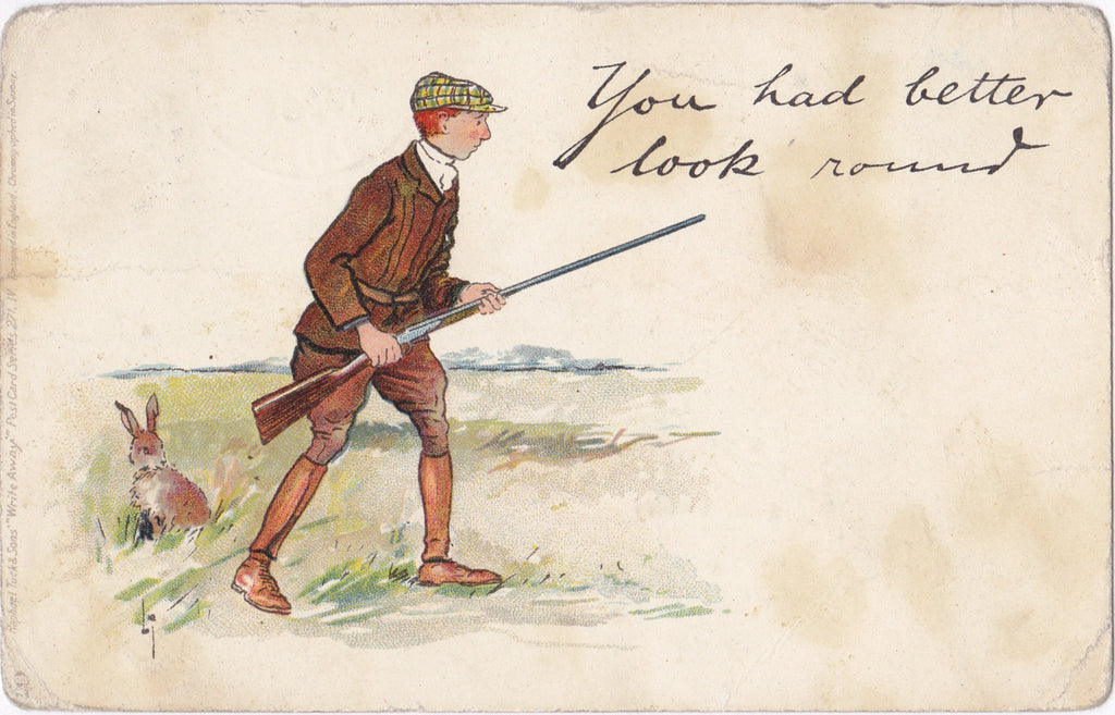 "You Had Better Look Around- 1900s Antique Postcard- Edwardian Rabbit Hunter- Hunting- Spring Hare- Raphael Tuck ""Write Away"" Series- Used"
