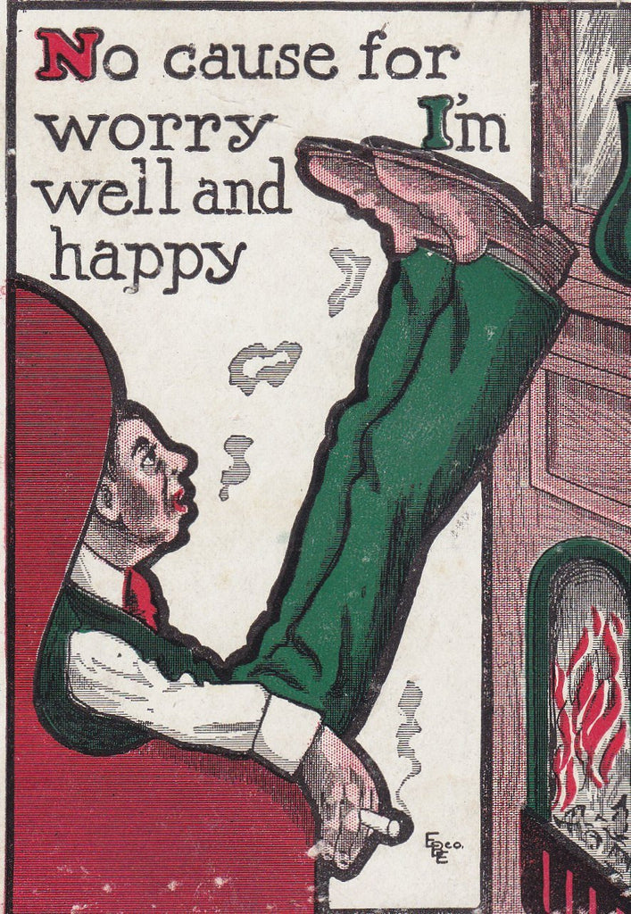 No Cause For Worry- 1900s Antique Postcard- Well and Happy- EBE Co- Art Comic- Smoking Man- Feet Up- Fireplace- Used
