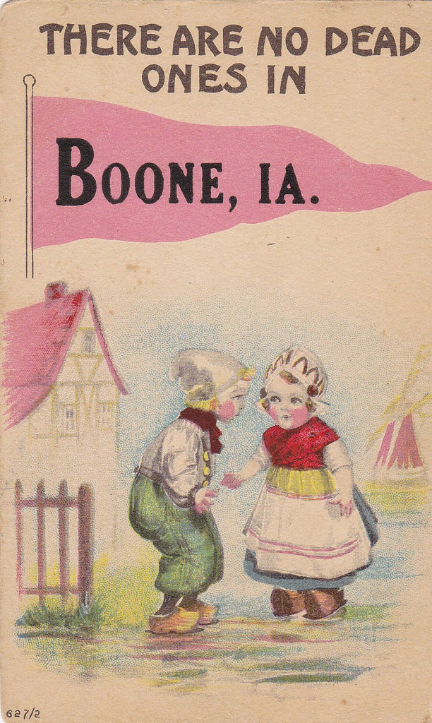 There Are No Dead Ones- 1910s Antique Postcard- Boone, Iowa- Dutch Comic- Pennant Flag Souvenir- Wartime Greeting- Used