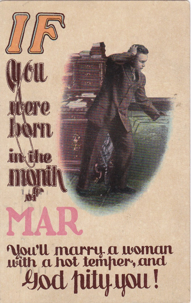 IF You Were Born in the Month of March- 1910s Antique Postcard- You'll  Marry a Woman with a Hot Temper- Birthday Fortune- Theochrome