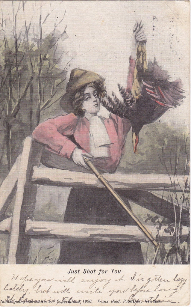 Just Shot For You- 1900s Antique Postcard- Nonchalant Turkey Huntress- Thanksgiving Art Card- Franz Huld- Used