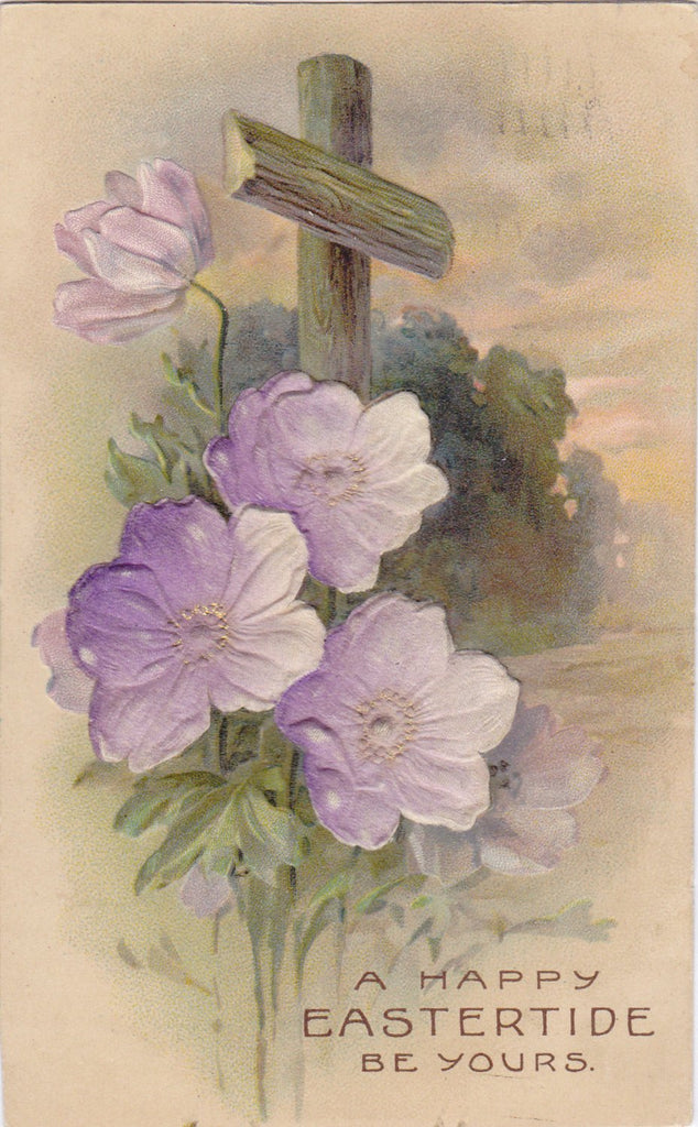 Happy Eastertide Be Yours- 1910s Antique Postcard- Edwardian Easter- Embossed Silk Flowers- Art Card- Used