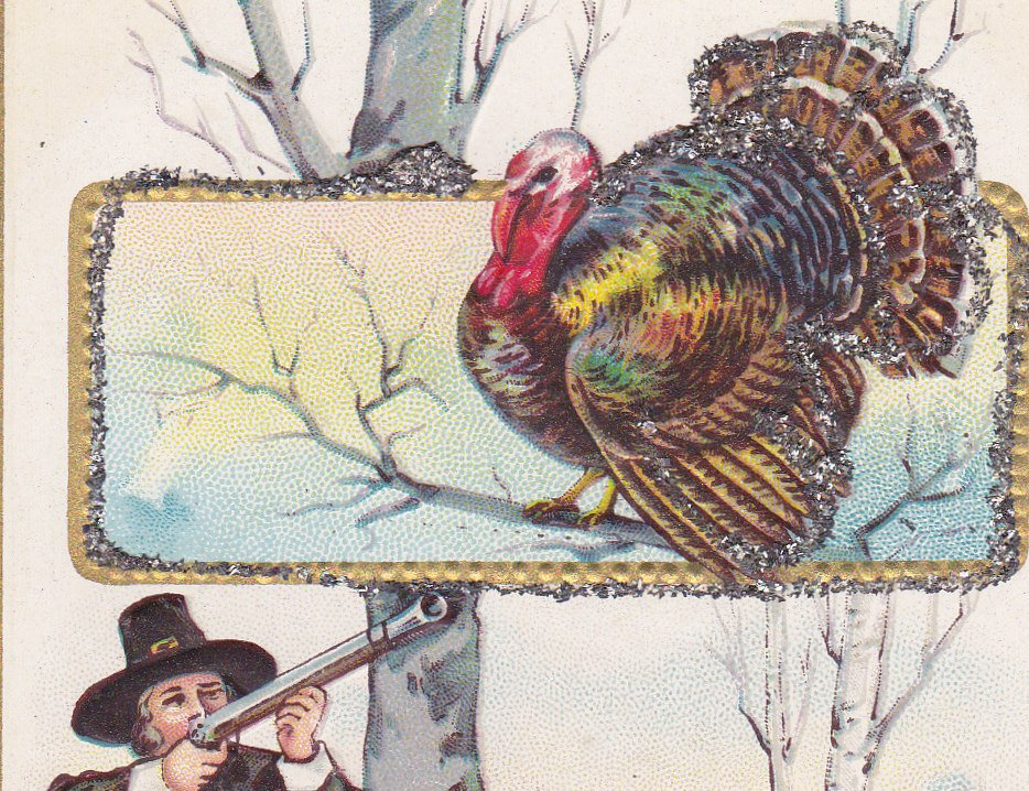 Hearty Thanksgiving- 1910s Antique Postcard- Tom Turkey- Hunting Pilgrim- Embossed- Used