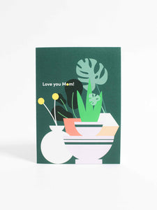 Love You Plant Mom Card