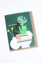 Load image into Gallery viewer, Love You Plant Mom Card