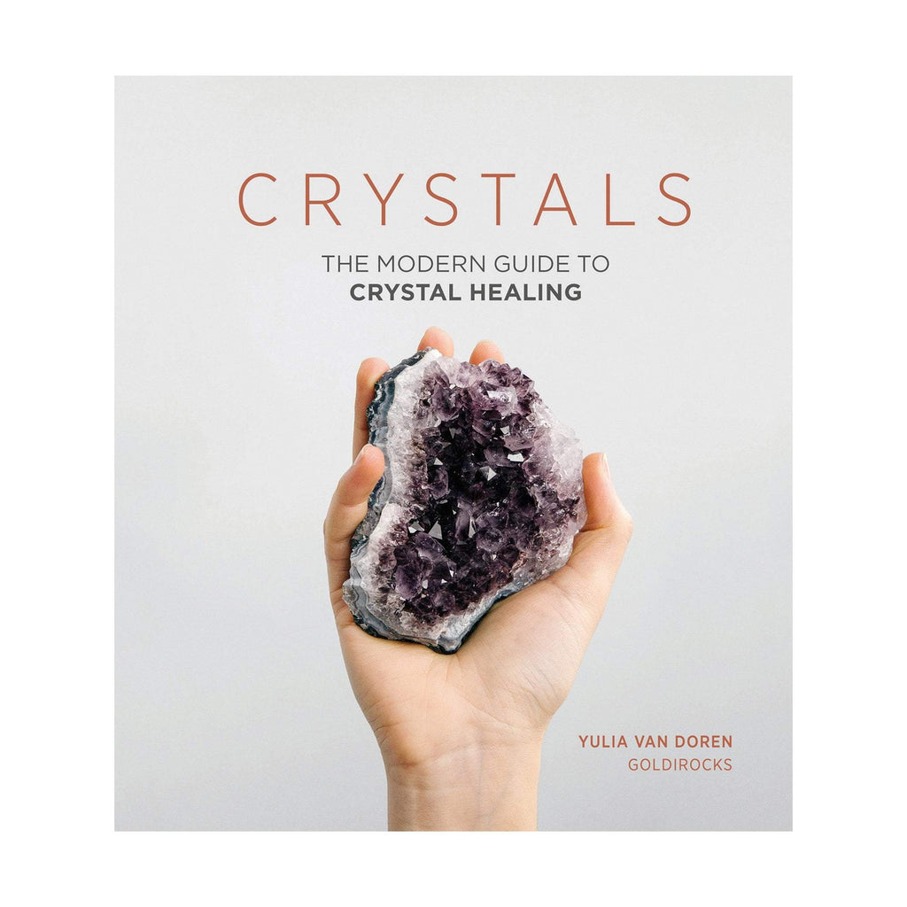 Crystals: The Modern Guide to Crystal Healing, Hardcover