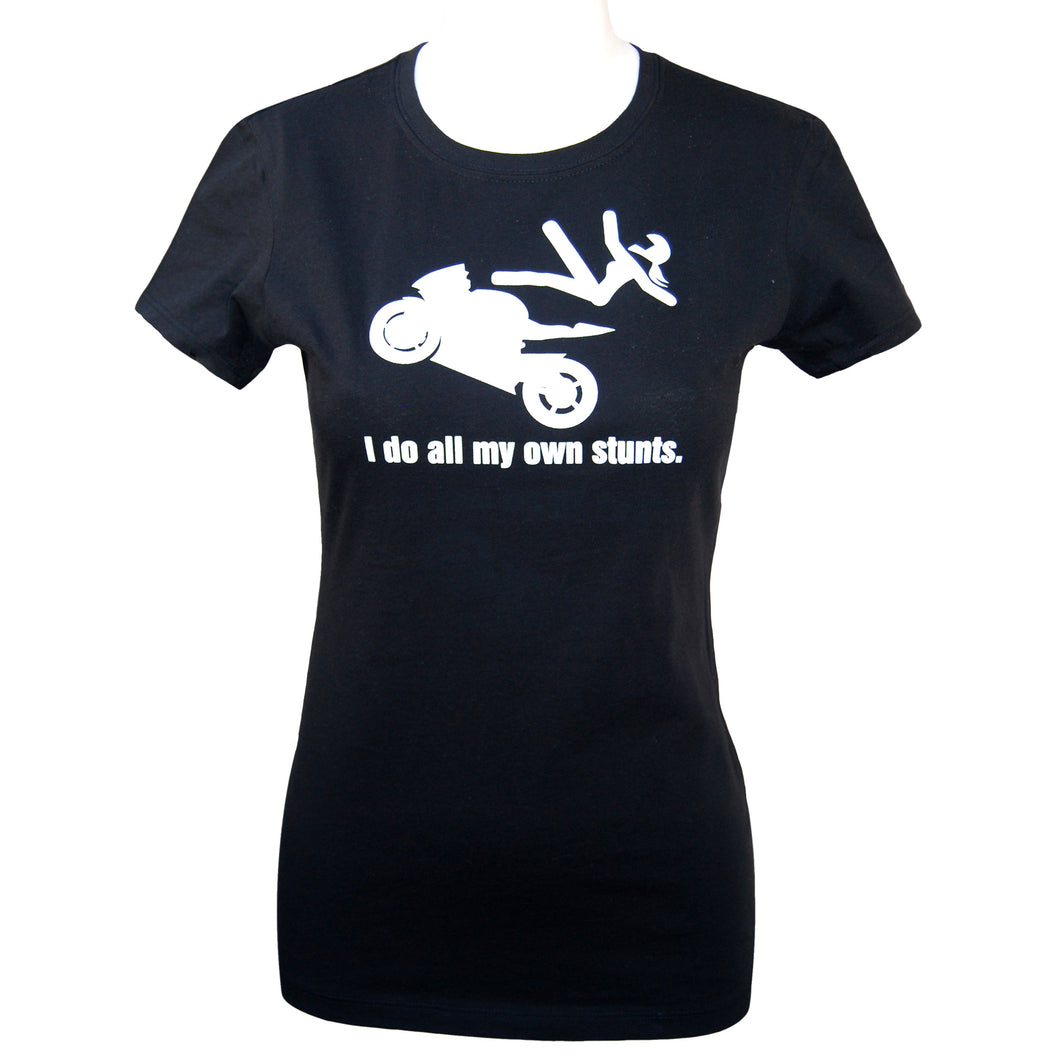 I Do All My Own Stunts Women's Fitted Motorcycle T-shirt