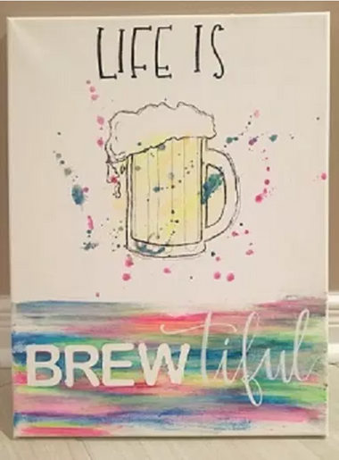 an drawing of a beer is splattered in paint. Life is Brewtiful in large writing
