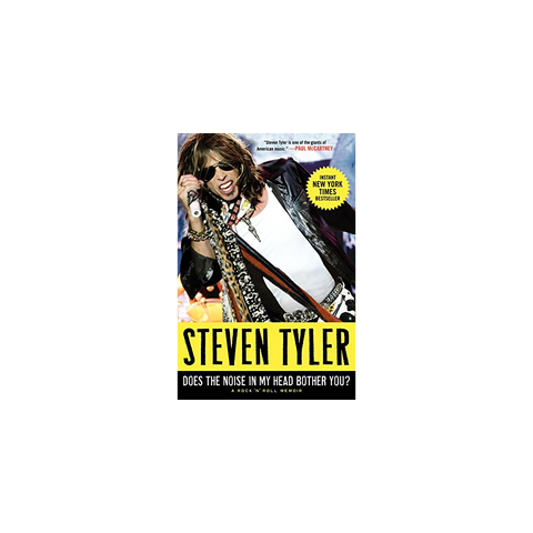 Does the Noise in My Head Bother You?: A Rock 'n' Roll Memoir by Steven Tyler