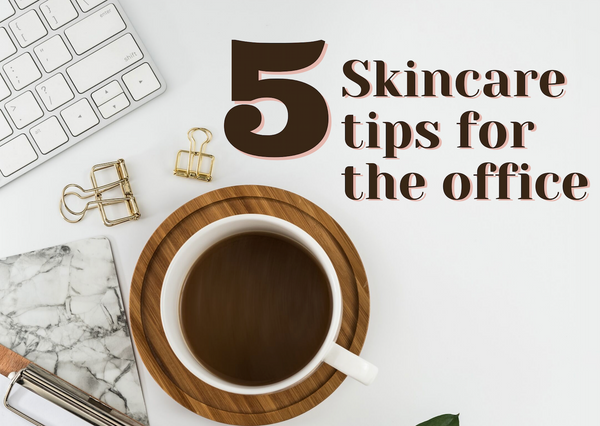 Maintain Your Complexion, Even at the Office!