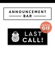 """Last Call"" Email Announcement Bar - Black and White"