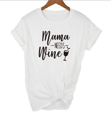 Mama Needs Wine Whimsy T-Shirt - Available in 6 Colors!