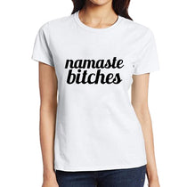 Namaste Bitches Whimsy T-Shirt - Available in 7 Colors!
