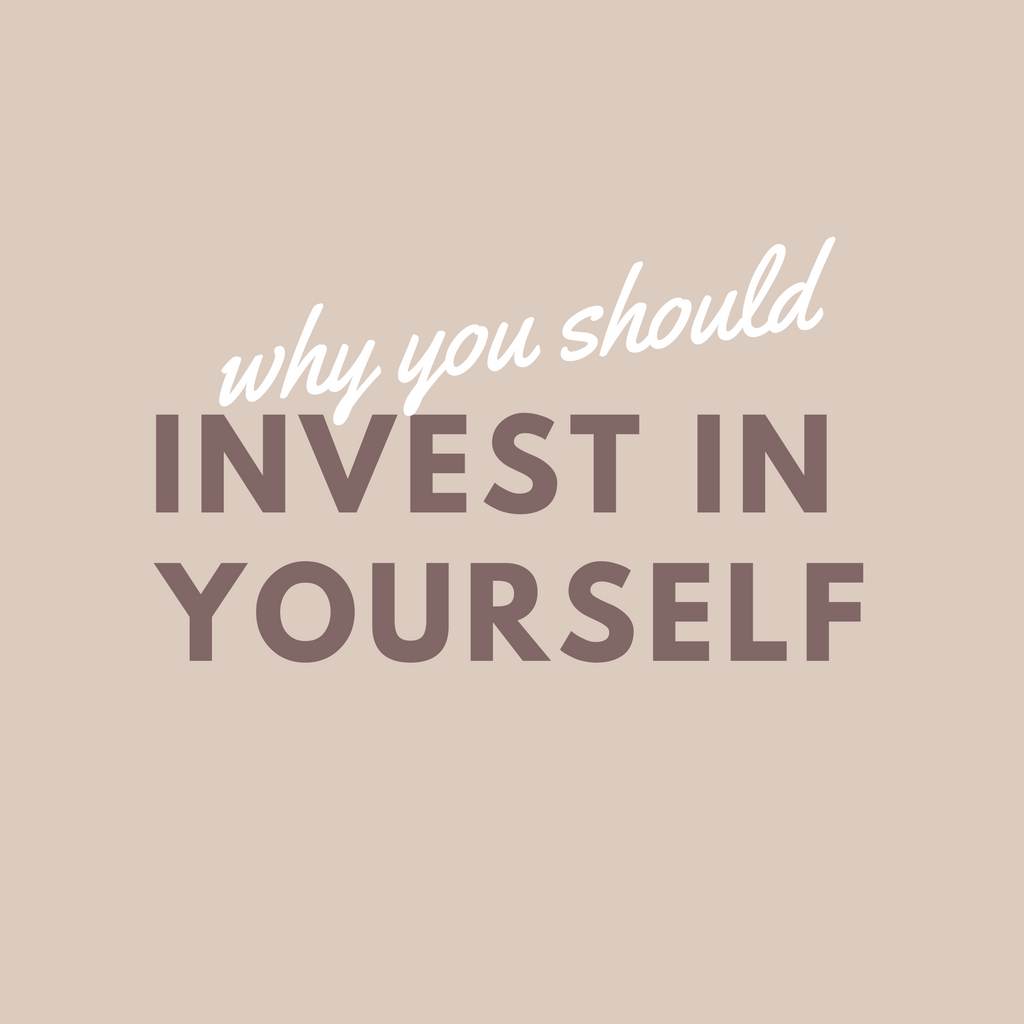 Why you should invest in yourself.