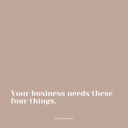 The Four Things Your Small Business Needs