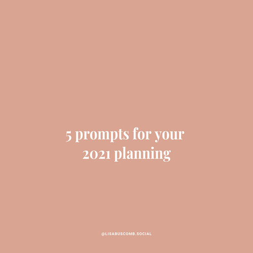 5 prompts for your 2021 planning